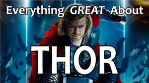 Everything GREAT About Thor!