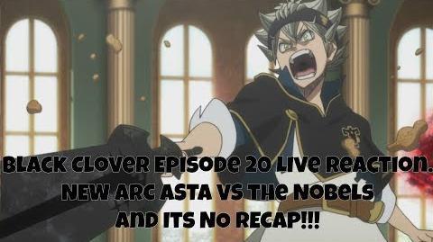 Black Clover Episode 20 Live Reaction. NEW ARC ASTA VS the Nobels and Its NO RECAP!!!