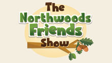 The NorthWoods Friends Show Logo
