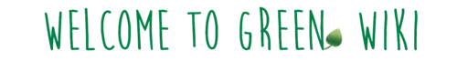 WELCOME TO GREEN WIKI