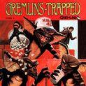 Gremlins trapped