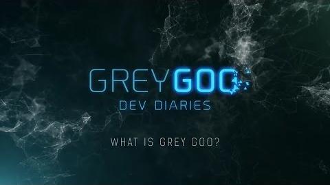 Grey Goo Dev Diary - What is Grey Goo?