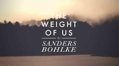 """The Weight of Us"" - Sanders Bohlke"
