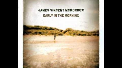"""From the Woods!"" - James Vincent McMorrow"