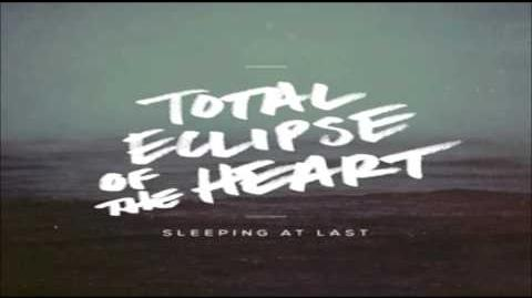 """Total Eclipse of the Heart"" - Sleeping At Last"