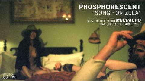 """""""Song for Zula"""" - Phosphorescent"""