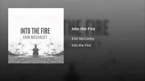 """Into the Fire"" - Erin McCarley"