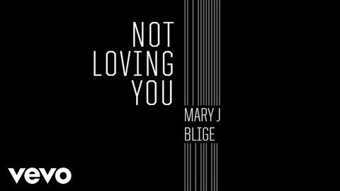 """Not Loving You"" - Mary J"