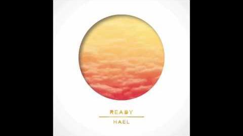 """""""Ready"""" - Hael"""