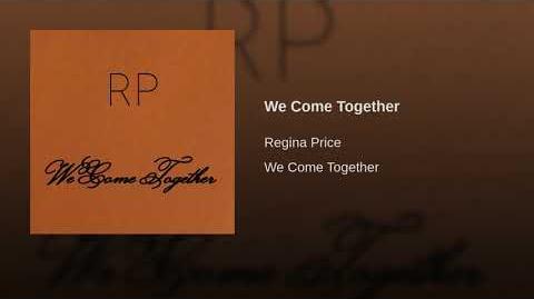 """""""We Come Together"""" - Regina Price"""