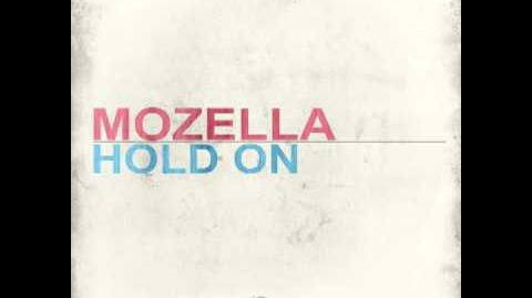"""Hold On"" - Mozella"