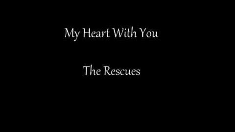 """My Heart With You"" - The Rescues"