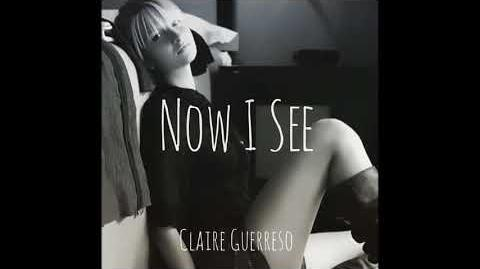 """""""Now I See"""" - Claire Guerreso"""