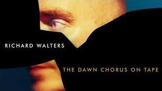 """The Dawn Chorus on Tape"" - Richard Walters"