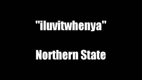 """Iluvitwhenya"" - Northern State"