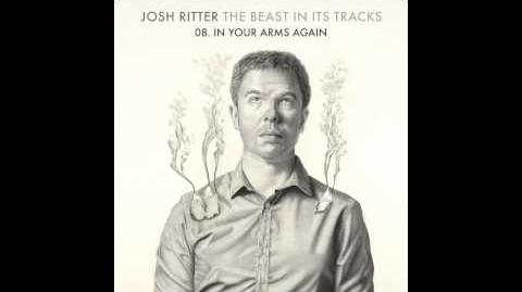"""""""In Your Arms Again"""" - Josh Ritter"""