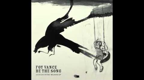 """""""Be the Song"""" - Foy Vance"""
