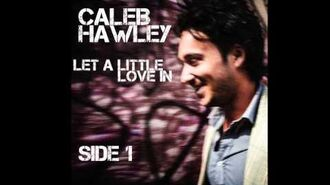 """Let a Little Love In"" - Caleb Hawley"