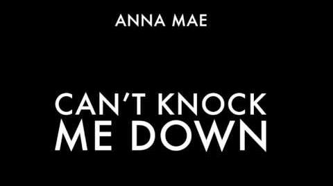 """Can't Knock Me Down"" - Anna Mae"