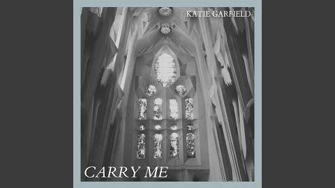 """""""Carry Me"""" - Katie Garfield"""