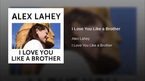 """""""I Love You Like a Brother"""" - Alex Lahey"""