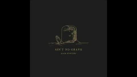 """""""Ain't No Grave"""" - Zach Winters"""