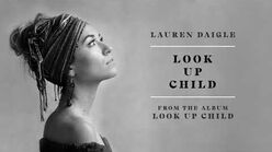 """Look Up Child"" - Lauren Daigle"