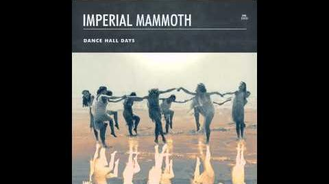 """Dance Hall Days"" - Imperial Mammoth"