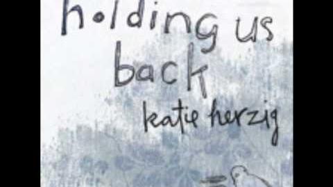 """""""Holding Us Back"""" - Katie Herzig"""