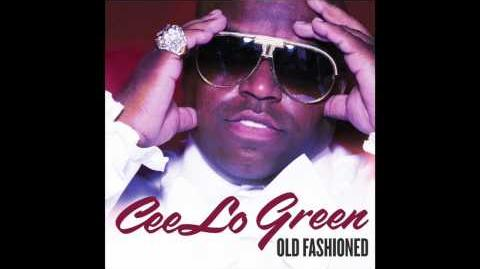 """Old Fashioned"" - Cee Lo Green"