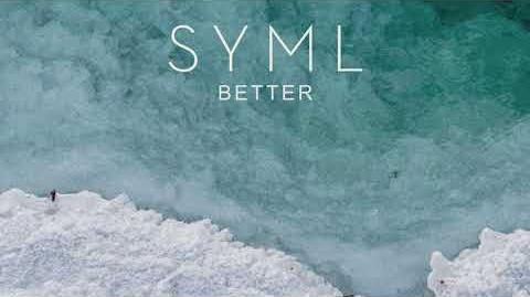 """""""Better"""" - SYML"""