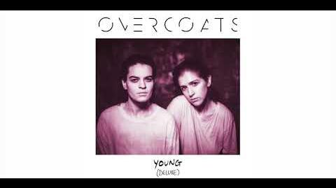 """""""Smaller Than My Mother"""" - Overcoats"""