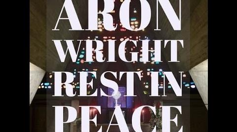 """Rest in Peace"" - Aron Wright"