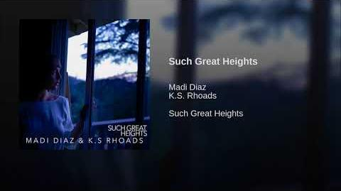 """""""Such Great Heights"""" - Made Diaz & K.S. Rhoads"""