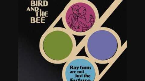 """My Love"" - The Bird and the Bee"
