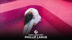 """High and Dry"" - Phillip Larue"