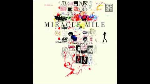 """Miracle Mile"" - Cold War Kids"