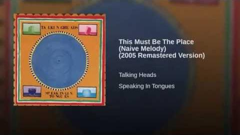 """This Must Be The Place (Naive Melody)"" - Talking Heads"