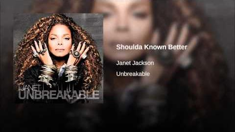 """Shoulda Known Better"" - Janet Jackson"