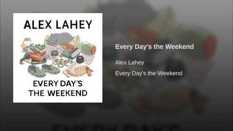 """Every Day's the Weekend"" - Alex Lahey"
