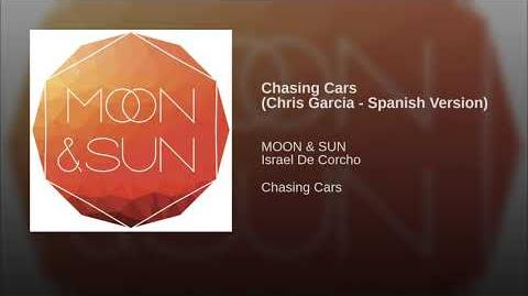 """Chasing Cars"" - Moon & Sun feat"
