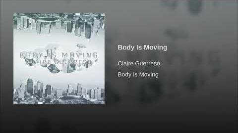 """""""Body Is Moving"""" - Claire Guerreso"""