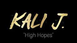 """""""High Hopes"""" - Kali J"""