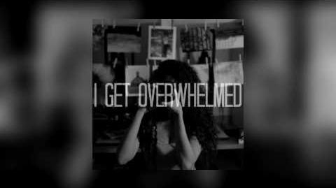 """""""I Get Overwhelmed"""" - Dark Rooms"""