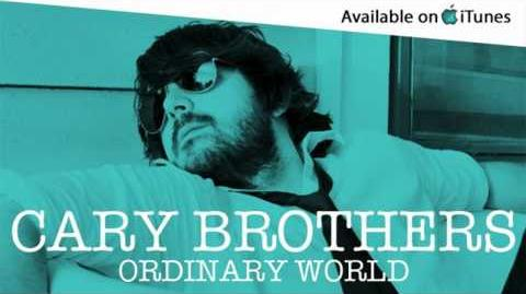 """Ordinary World"" - Cary Brothers"