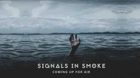 """Coming Up for Air"" - Signals in Smoke"