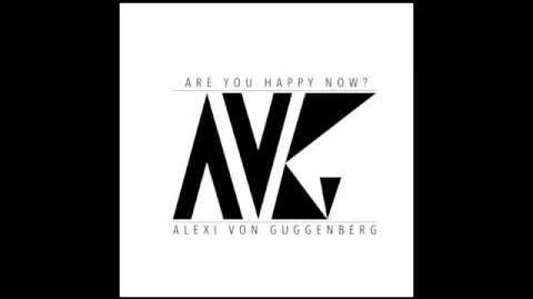 """Are You Happy Now?"" - Alexi von Guggenberg"