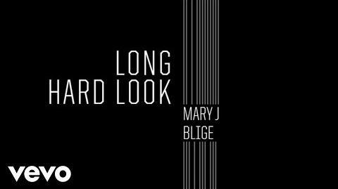 """Long Hard Look"" - Mary J. Blige"