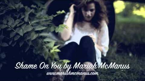 """Shame On You"" - Mariah McManus"