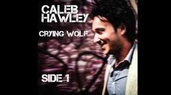 """Crying Wolf"" - Caleb Hawley"
